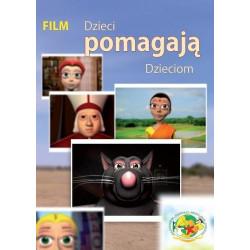 Dzieci pomagają Dzieciom [DVD]