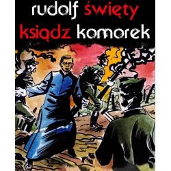 Rudolf Komorek. Święty...