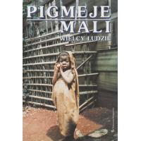 Pigmeje, mali wielcy ludzie